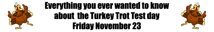 Turkey Trot Test Day and Track Event Information